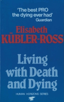 Living with Death and Dying, Paperback Book