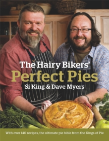 The Hairy Bikers' Perfect Pies : The Ultimate Pie Bible from the Kings of Pies, Hardback