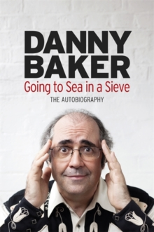 Going to Sea in a Sieve : The Autobiography, Hardback