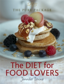 The Pure Package : The Diet for Food Lovers, Hardback Book