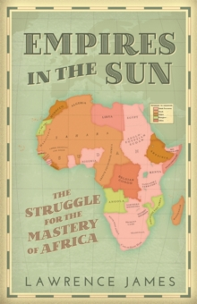 Empires in the Sun : The Struggle for the Mastery of Africa, Hardback