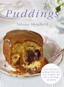 Puddings : Over 100 Classic Puddings from Cakes, Tarts, Crumbles and Pies to All Things Chocolatey, Hardback