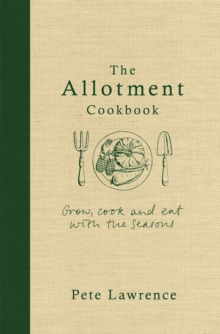 The Allotment Cookbook, Hardback