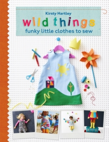 Wild Things : Funky Little Clothes to Sew, Hardback