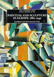 Painting and Sculpture in Europe, 1880-1940, Paperback