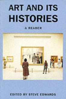 Art and Its Histories : A Reader, Paperback