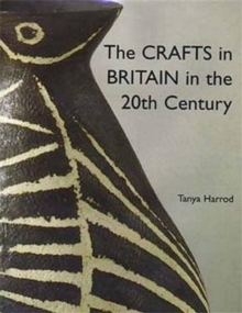 The Crafts in Britain in the 20th Century, Hardback