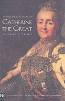 Catherine the Great : A Short History, Paperback
