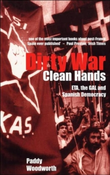 Dirty War, Clean Hands : ETA, the GAL and Spanish Democracy, Paperback