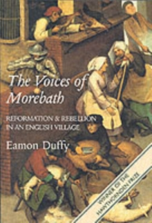 The Voices of Morebath : Reformation and Rebellion in an English Village, Paperback