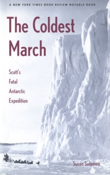 The Coldest March : Scott's Fatal Antarctic Expedition, Paperback