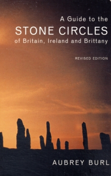 A Guide to the Stone Circles of Britain, Ireland and Brittany, Paperback