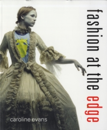 Fashion at the Edge : Spectacle, Modernity, and Deathliness, Paperback