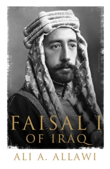 Faisal I of Iraq, Hardback
