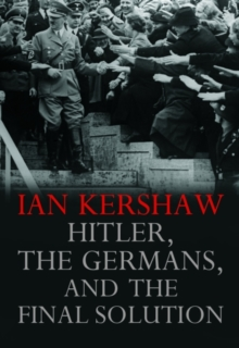 Hitler, the Germans, and the Final Solution, Paperback