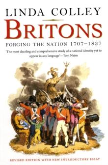 Britons : Forging the Nation 1707-1837, Paperback