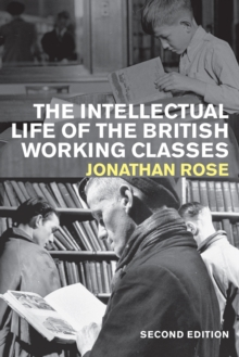 The Intellectual Life of the British Working Classes, Paperback