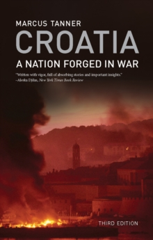 Croatia : A Nation Forged in War, Paperback