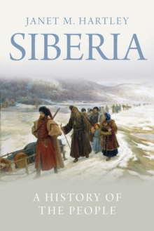 Siberia : A History of the People, Hardback Book
