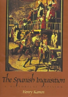 The Spanish Inquisition : A Historical Revision, Paperback Book