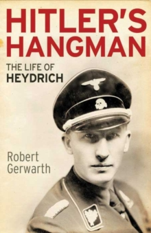 Hitler's Hangman : The Life of Heydrich, Paperback Book