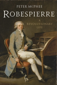 Robespierre : A Revolutionary Life, Paperback Book