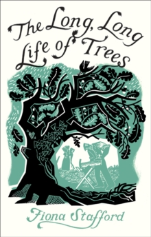 The Long, Long Life of Trees, Hardback