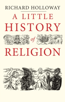 A Little History of Religion, Hardback