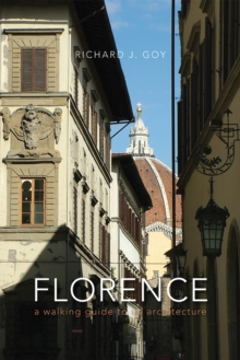 Florence : A Walking Guide to its Architecture, Paperback