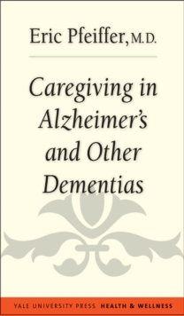 Caregiving in Alzheimer's and Other Dementias, EPUB eBook