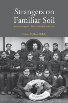 Strangers on Familiar Soil : Rediscovering the Chile-California Connection, EPUB eBook
