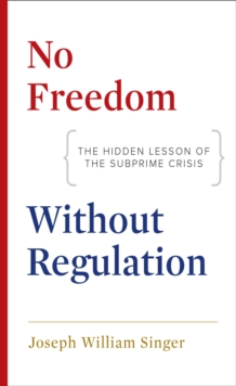 Image of No Freedom without Regulation : The Hidden Lesson of the Subprime Crisis