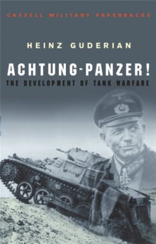 Achtung-Panzer! : The Development of Tank Warfare, Paperback