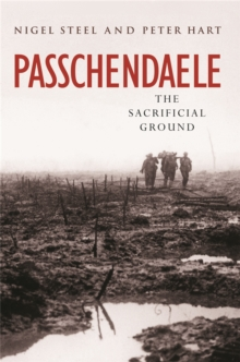 Passchendaele : The Sacrificial Ground, Paperback Book