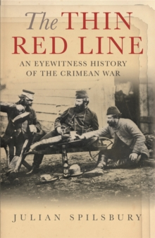 The Thin Red Line : The Eyewitness History of the Crimean War, Paperback