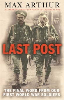 The Last Post : The Final Word from Our First World War Soldiers, Paperback