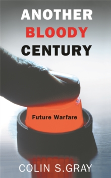 Another Bloody Century : Future Warfare, Paperback