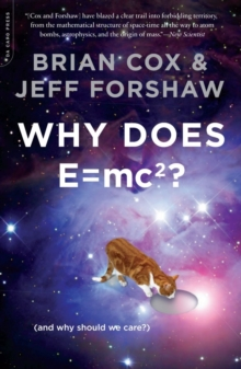 Why Does E=mc2? : (and Why Should We Care?), Paperback