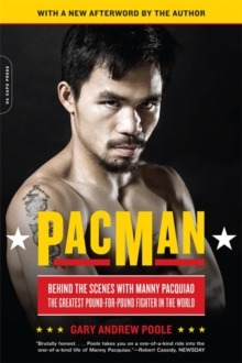 PacMan : Behind the Scenes with Manny Pacquiao--the Greatest Pound-For-Pound Fighter in the World, Paperback