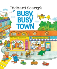 Richard Scarry's Busy, Busy Town, Hardback