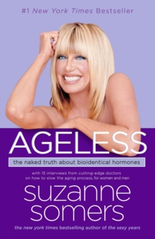 Ageless : The Naked Truth About Bioidentical Hormones, Paperback
