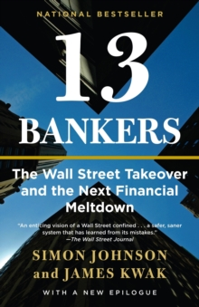 13 Bankers : The Wall Street Takeover and the Next Financial Meltdown, Paperback
