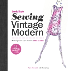 Burdastyle Sewing Vintage Modern : Mastering Iconic Looks from 1920-1980, Paperback Book