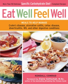 Eat Well, Feel Well : More Than 150 Delicious Specific Carbohydrate Diet (TM) -compliant Recipes, Paperback