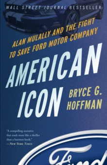 American Icon : Alan Mulally and the Fight to Save Ford Motor Company, Paperback