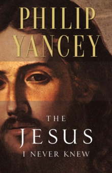 The Jesus I Never Knew, Paperback