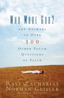 Who Made God? : And Answers to over 100 Other Tough Questions of Faith, Paperback