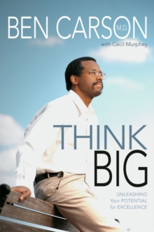 Think Big : Unleashing Your Potential for Excellence, Paperback