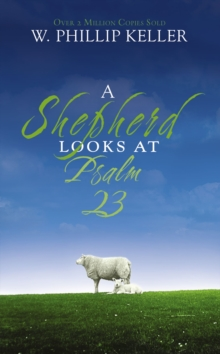 A Shepherd Looks at Psalm 23, Paperback
