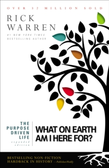 Purpose Driven Life : What on Earth am I Here For?, Paperback